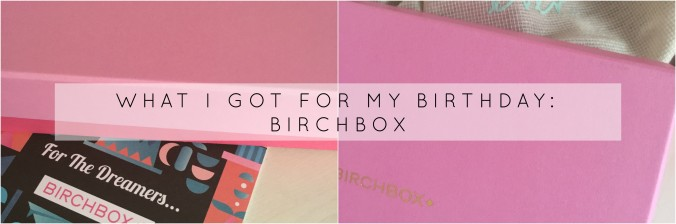 It Was My Birthday On The 3rd Of June And One Gifts I Received A Subscription To Birchbox Which Is Monthly Delivery Beauty